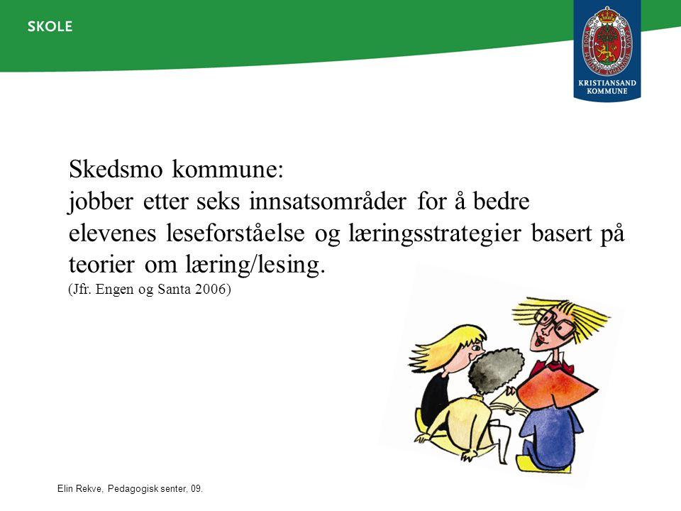 Elin Rekve, Pedagogisk senter, 09. Skedsmo kommune: jobber etter seks innsatsområder for å bedre elevenes leseforståelse og læringsstrategier basert p