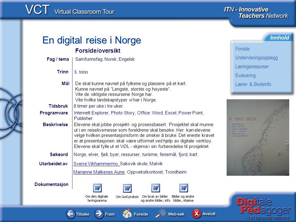 En digital reise i Norge Dokumentasjon Utarbeidet avSverre Vikhammermo, Sverre Vikhammermo, Saksvik skole, Malvik Marianne Malkenes AuneMarianne Malke