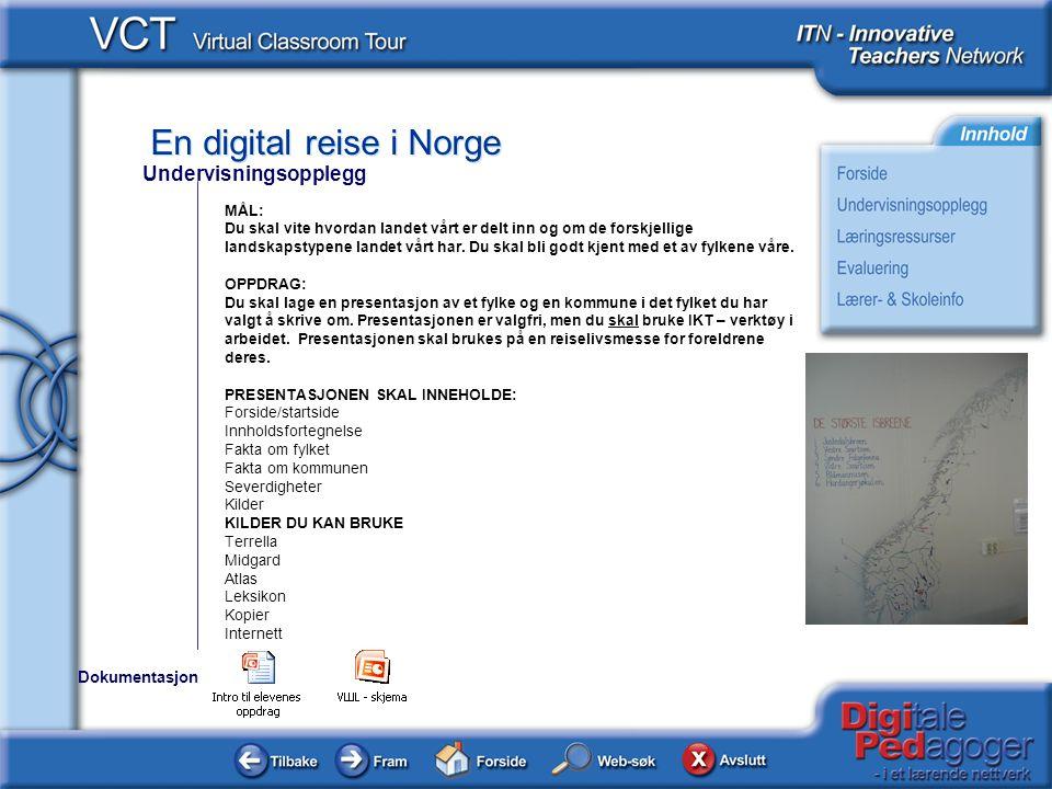 En digital reise i Norge MÅL: Du skal vite hvordan landet vårt er delt inn og om de forskjellige landskapstypene landet vårt har. Du skal bli godt kje