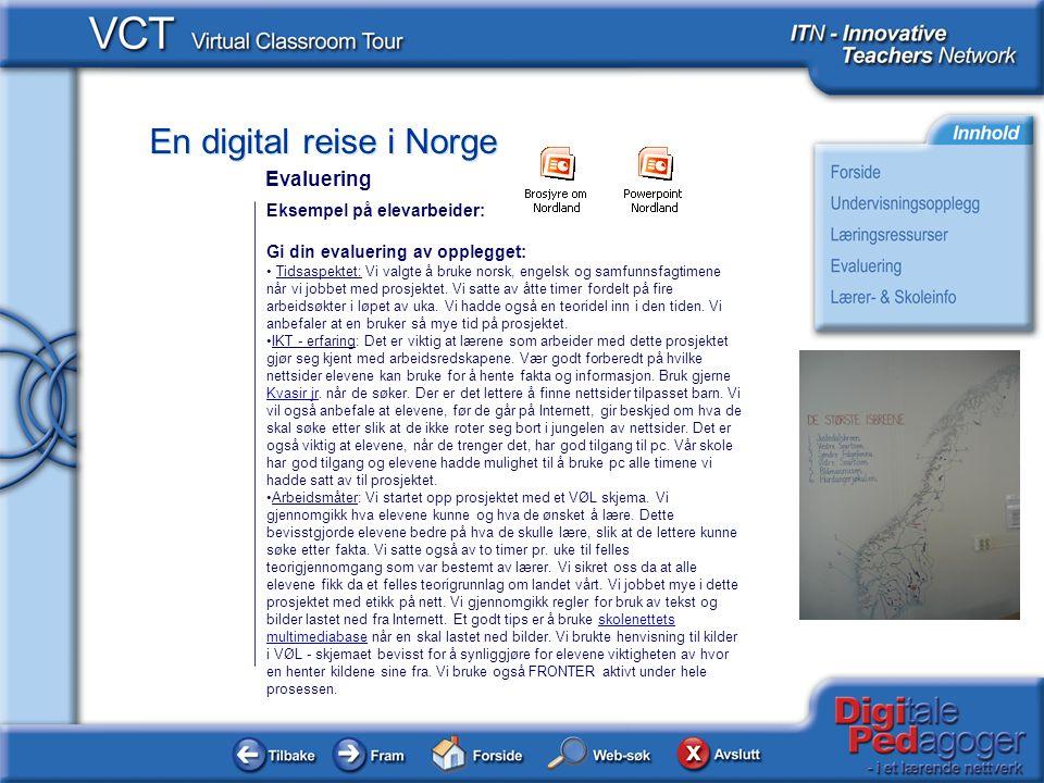 En digital reise i Norge Eksempel på elevarbeider: Gi din evaluering av opplegget: • Tidsaspektet: Vi valgte å bruke norsk, engelsk og samfunnsfagtime