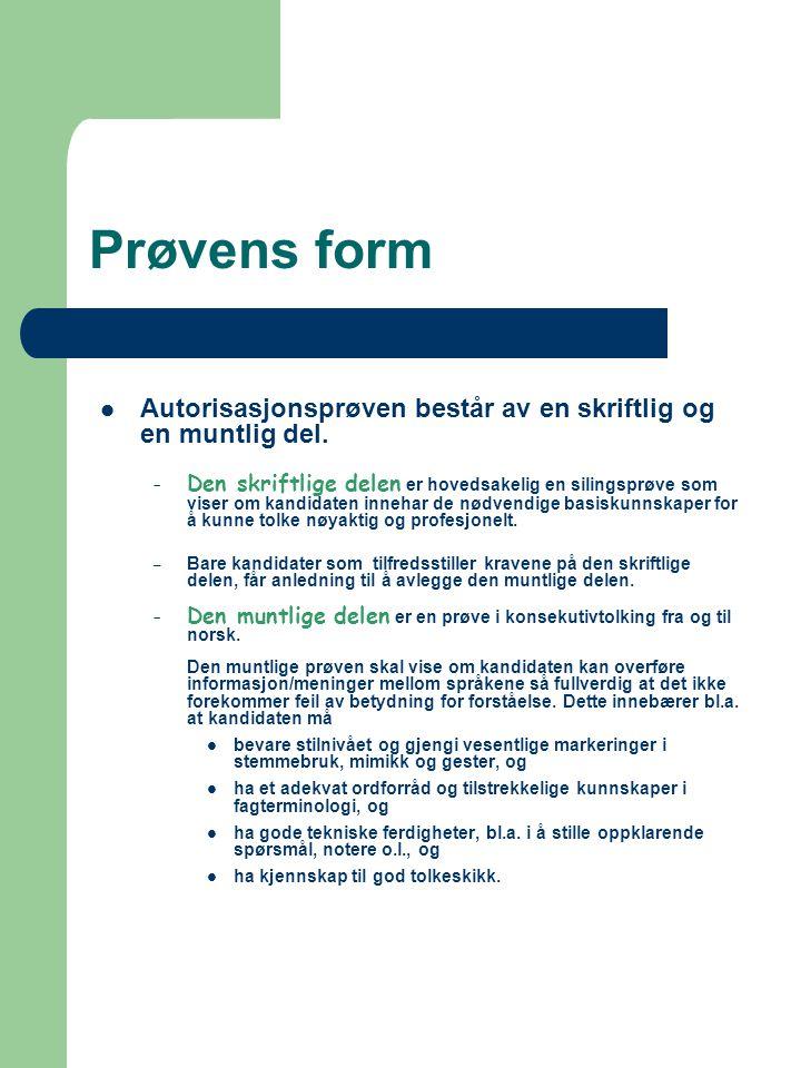 Prøvens form  Autorisasjonsprøven består av en skriftlig og en muntlig del.