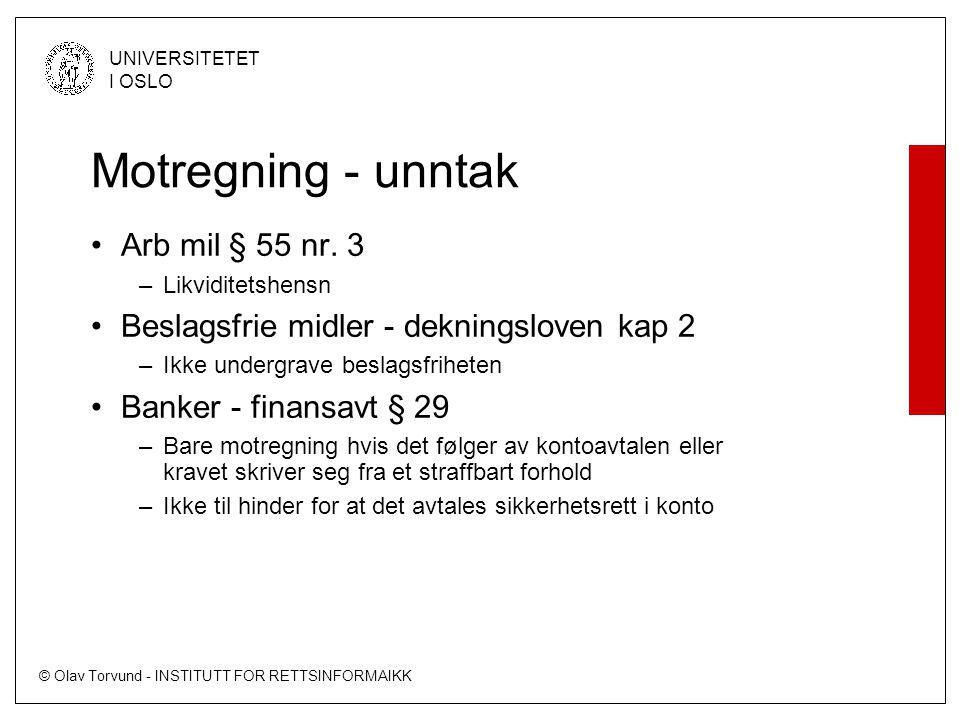 © Olav Torvund - INSTITUTT FOR RETTSINFORMAIKK UNIVERSITETET I OSLO Motregning - unntak •Arb mil § 55 nr.