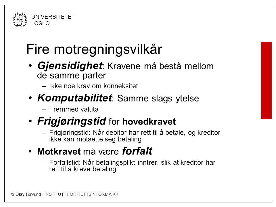 © Olav Torvund - INSTITUTT FOR RETTSINFORMAIKK UNIVERSITETET I OSLO Gjensidighetsvilkåret Debitor Kreditor Hovedkrav Motkrav