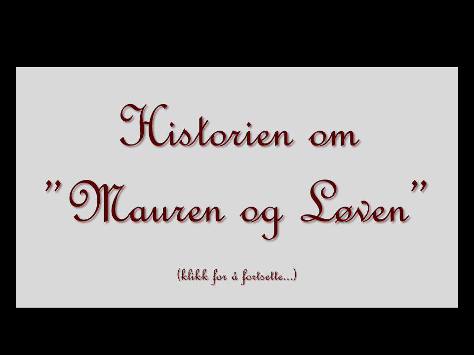 """or Historien om """"Mauren og Løven"""" (klikk for å fortsette...)"""