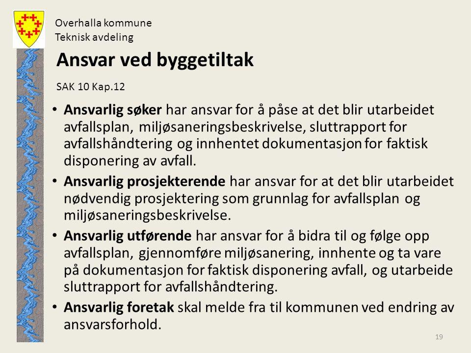 Overhalla kommune Teknisk avdeling Tilsyn Tidsavgrenset krav om tilsyn Fra og med 1.