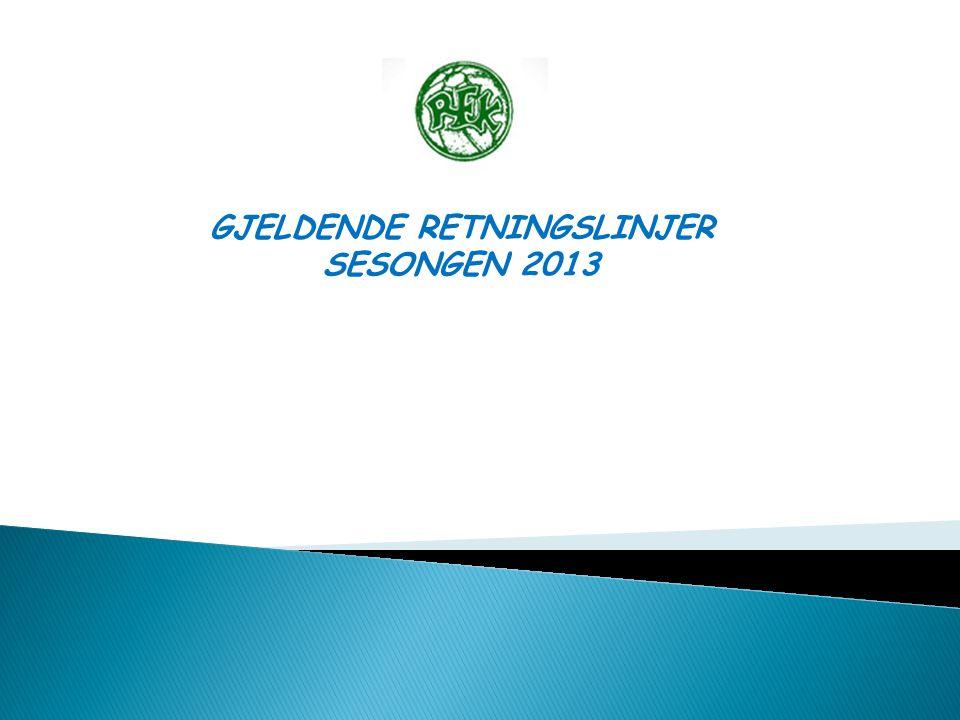 GJELDENDE RETNINGSLINJER SESONGEN 2013