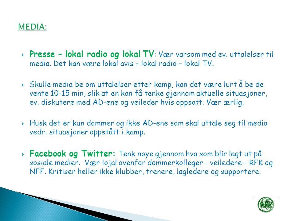  Presse – lokal radio og lokal TV : Vær varsom med ev.