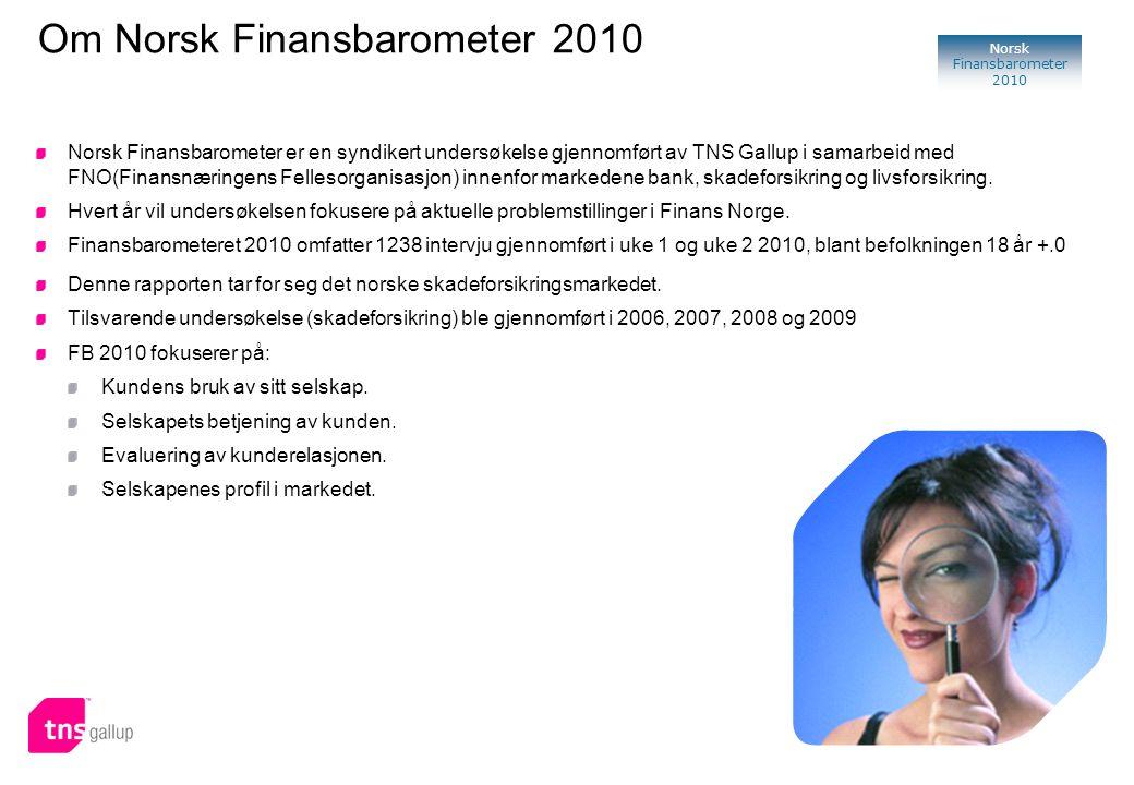 2 Norsk Finansbarometer 2010 Om Norsk Finansbarometer 2010 Norsk Finansbarometer er en syndikert undersøkelse gjennomført av TNS Gallup i samarbeid med FNO(Finansnæringens Fellesorganisasjon) innenfor markedene bank, skadeforsikring og livsforsikring.