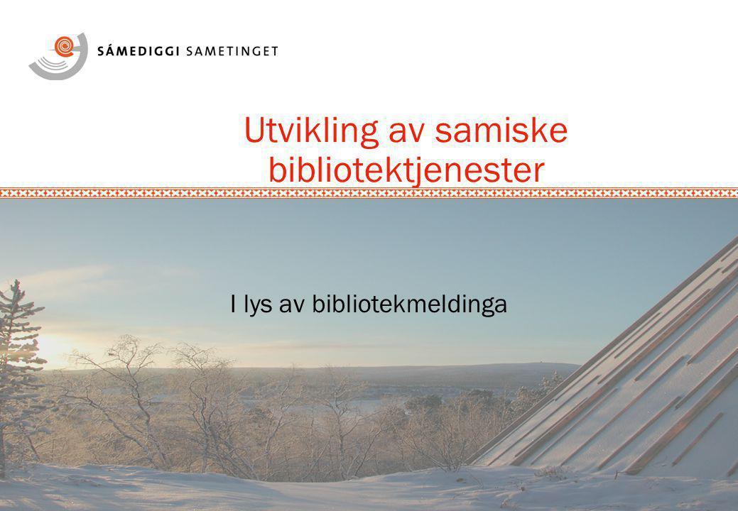 Utvikling av samiske bibliotektjenester I lys av bibliotekmeldinga