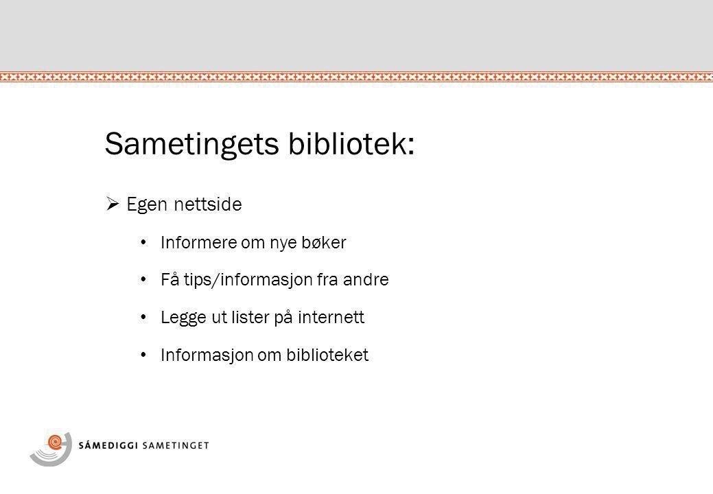 Sametingets bibliotek:  Formidling av bibliotekets materiale •Samiske lærebøker i BIBSYS – vinteren 2009/2010 •Klassesett •Sende ut flere depoter •Sende ut informasjon til skoler og bibliotek