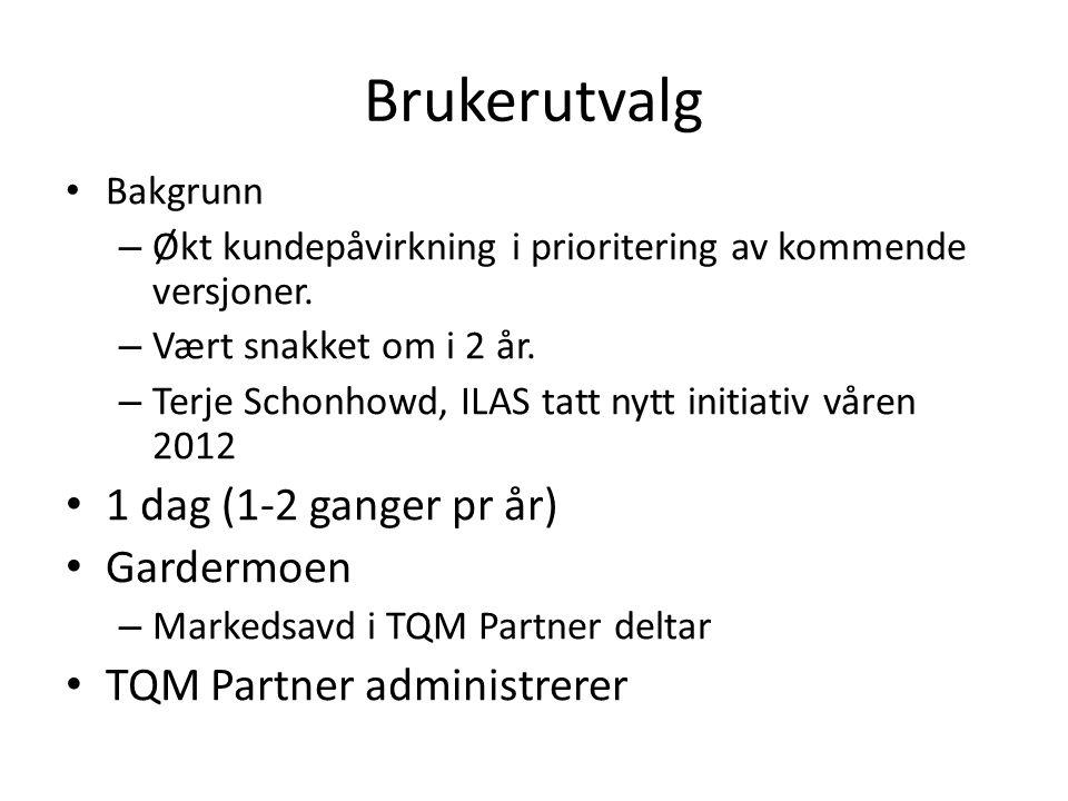 Brukerutvalg • Bakgrunn – Økt kundepåvirkning i prioritering av kommende versjoner. – Vært snakket om i 2 år. – Terje Schonhowd, ILAS tatt nytt initia