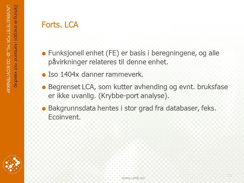 UNIVERSITETET FOR MILJØ- OG BIOVITENSKAP www.umb.no Dyrking av energipil i kantsoner mot vassdrag 11 Forts.