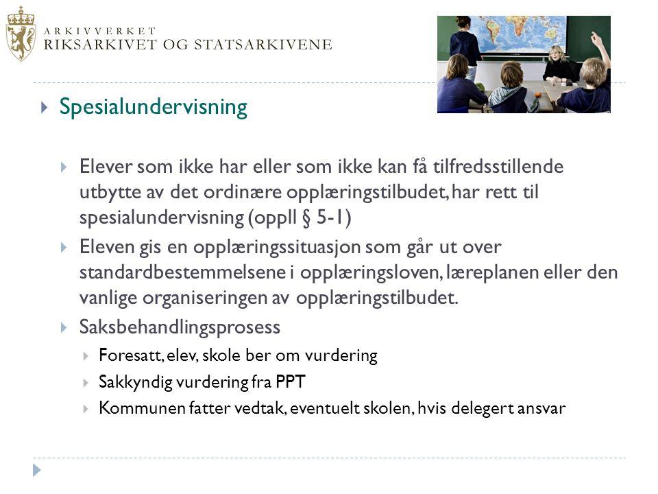  Spesialundervisning  Elever som ikke har eller som ikke kan få tilfredsstillende utbytte av det ordinære opplæringstilbudet, har rett til spesialun