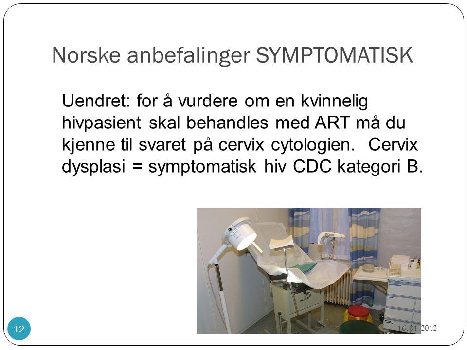 Norske anbefalinger SYMPTOMATISK Uendret: for å vurdere om en kvinnelig hivpasient skal behandles med ART må du kjenne til svaret på cervix cytologien