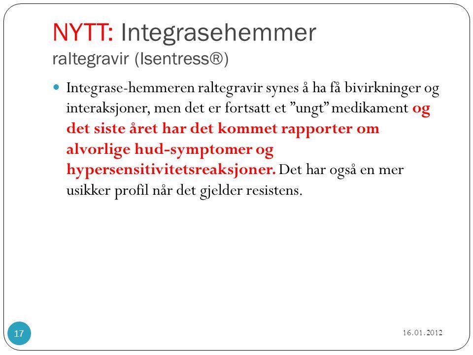 """NYTT: Integrasehemmer raltegravir (Isentress®)  Integrase-hemmeren raltegravir synes å ha få bivirkninger og interaksjoner, men det er fortsatt et """"u"""