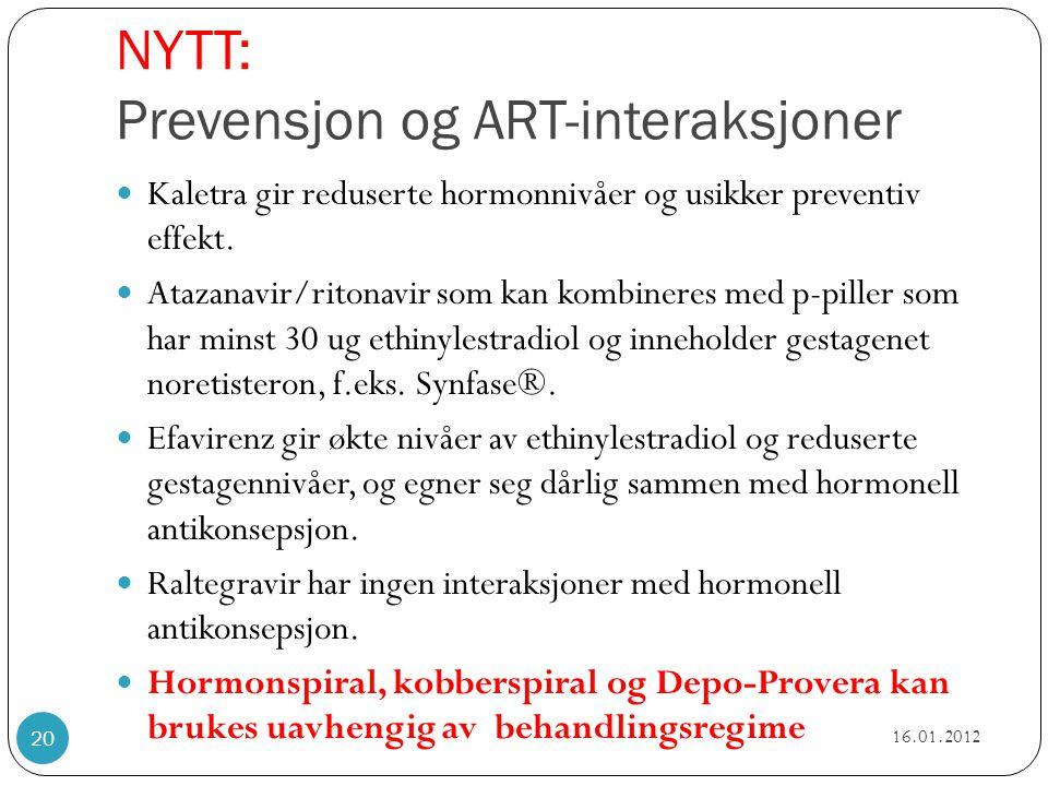 NYTT: Prevensjon og ART-interaksjoner  Kaletra gir reduserte hormonnivåer og usikker preventiv effekt.  Atazanavir/ritonavir som kan kombineres med