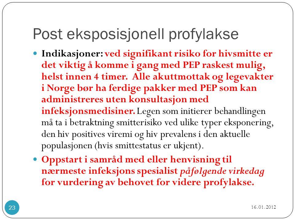 Post eksposisjonell profylakse  Indikasjoner: ved signifikant risiko for hivsmitte er det viktig å komme i gang med PEP raskest mulig, helst innen 4