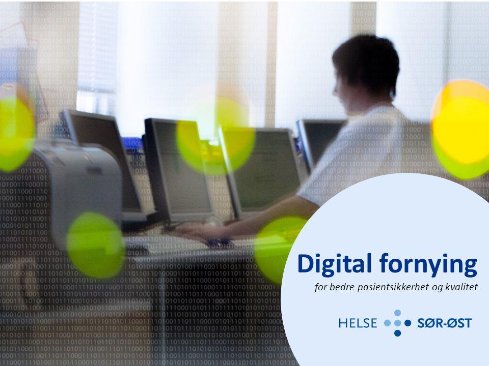Digitalt tett på – et endringsprosjekt En friskere hverdag for både pasienter og ansatte i Helse Sør-Øst RHF Digital fornying for bedre pasientsikkerhet og kvalitet