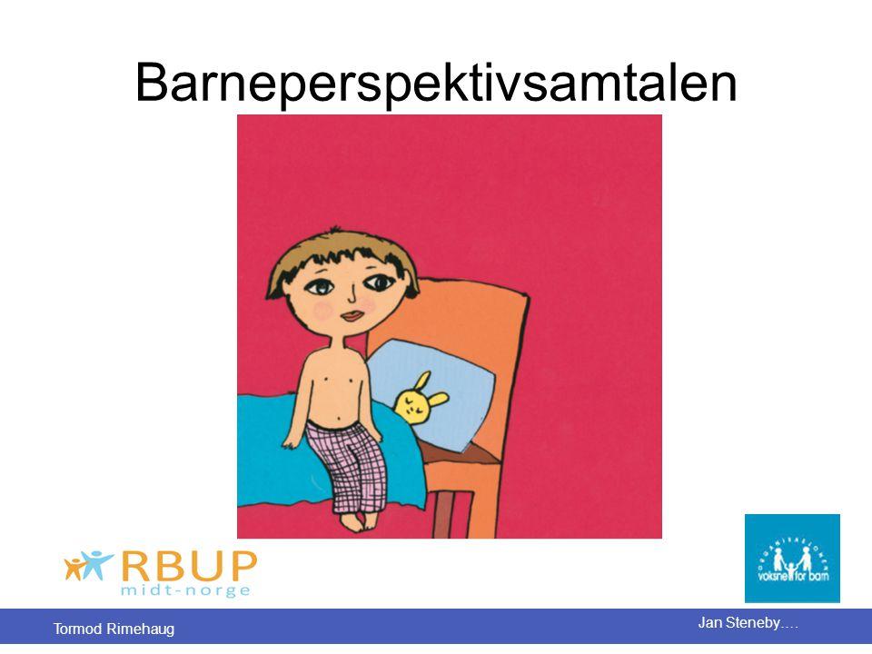Tormod Rimehaug Jan Steneby…. Barneperspektivsamtalen