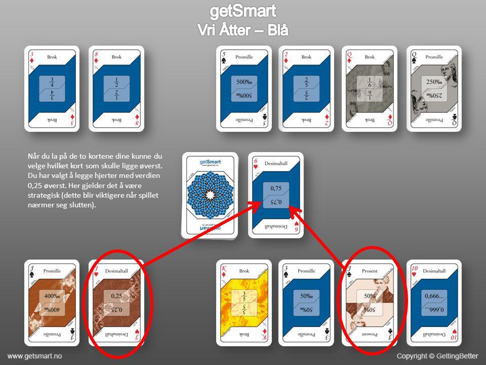 Når du la på de to kortene dine kunne du velge hvilket kort som skulle ligge øverst. Du har valgt å legge hjerter med verdien 0,25 øverst. Her gjelder