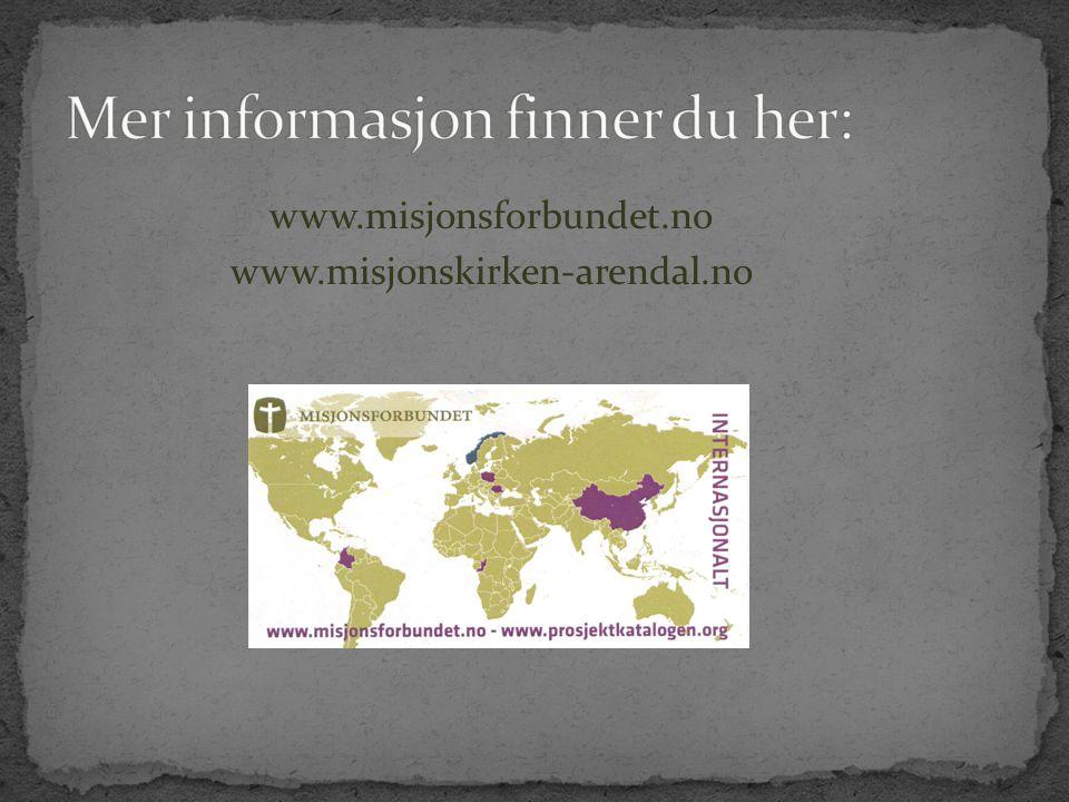 www.misjonsforbundet.no www.misjonskirken-arendal.no