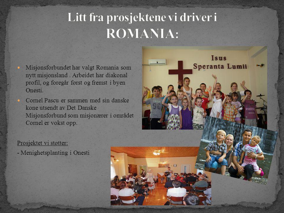  Misjonsforbundet har valgt Romania som nytt misjonsland.