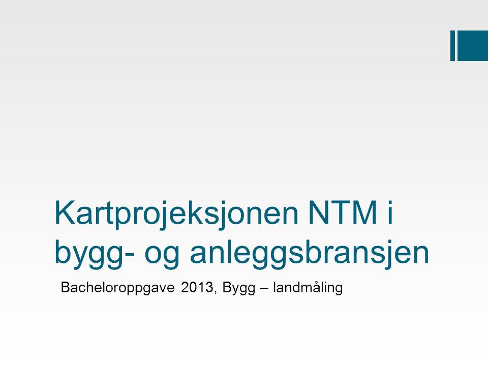 Kartprojeksjonen NTM i bygg- og anleggsbransjen Bacheloroppgave 2013, Bygg – landmåling