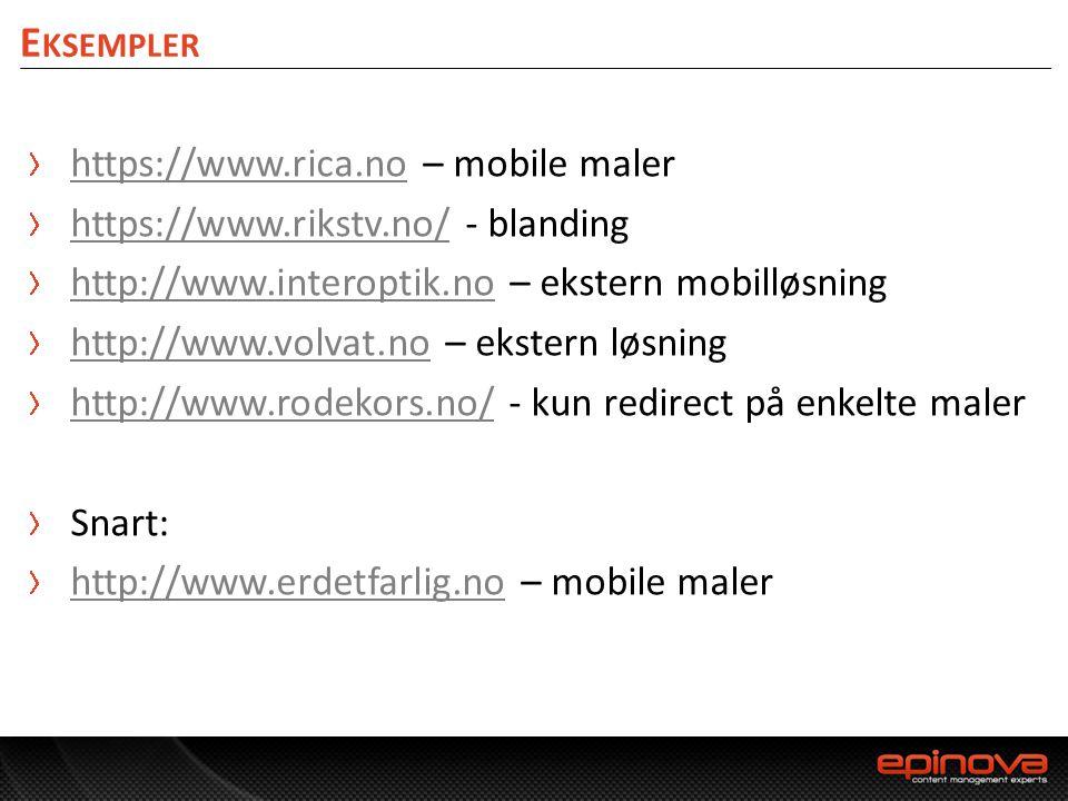 E KSEMPLER https://www.rica.nohttps://www.rica.no – mobile maler https://www.rikstv.no/https://www.rikstv.no/ - blanding http://www.interoptik.nohttp: