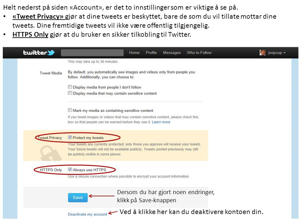 Helt nederst på siden «Account», er det to innstillinger som er viktige å se på.
