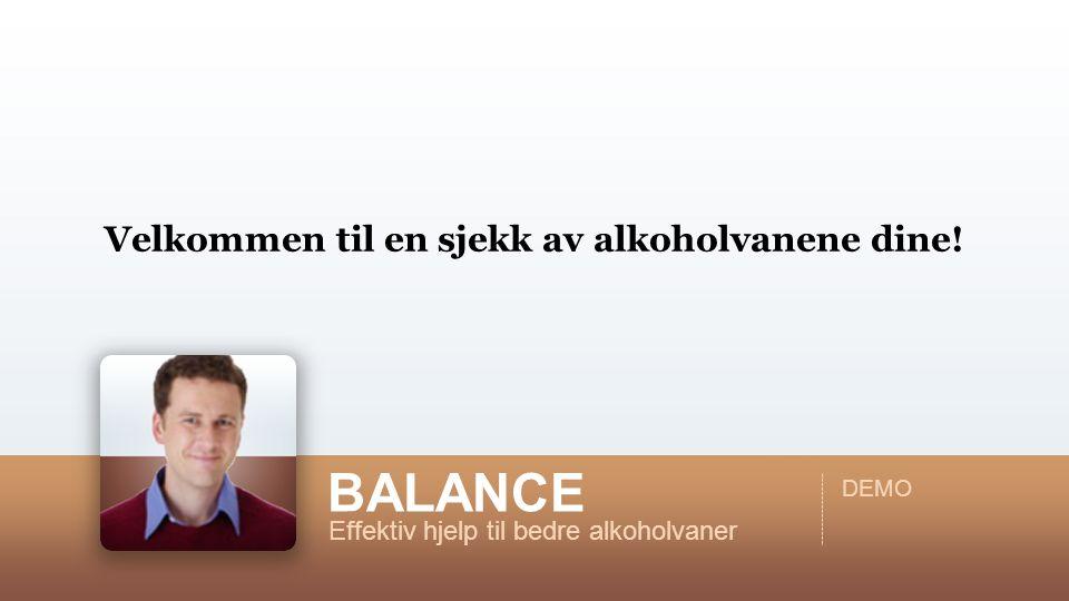 Velkommen til en sjekk av alkoholvanene dine! BALANCE Effektiv hjelp til bedre alkoholvaner DEMO