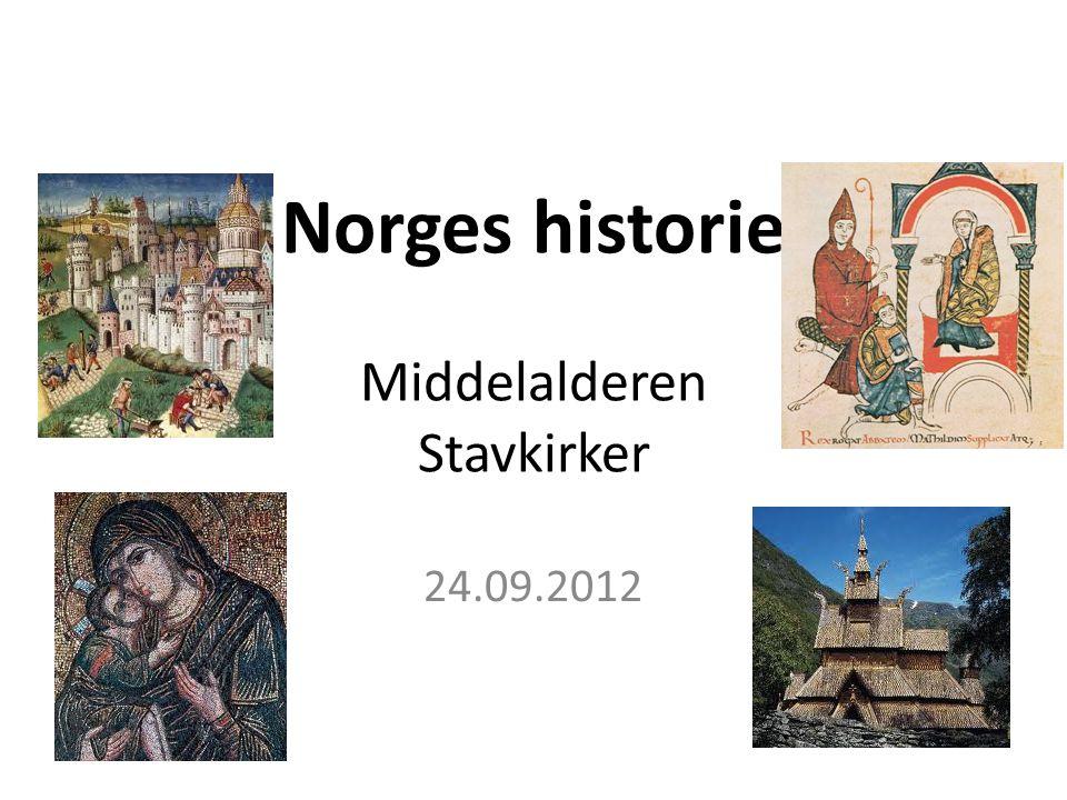 Norges historie Middelalderen Stavkirker 24.09.2012