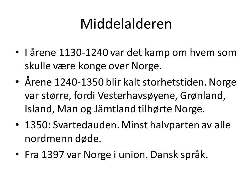 Middelalderen • I årene 1130-1240 var det kamp om hvem som skulle være konge over Norge.