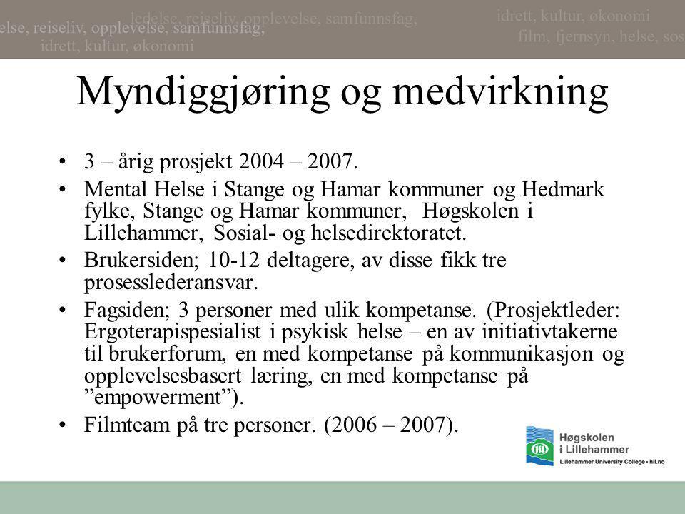 Myndiggjøring og medvirkning •3 – årig prosjekt 2004 – 2007. •Mental Helse i Stange og Hamar kommuner og Hedmark fylke, Stange og Hamar kommuner, Høgs