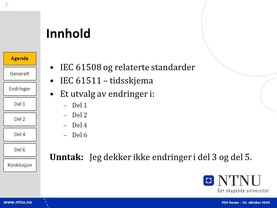 2 Innhold •IEC 61508 og relaterte standarder •IEC 61511 – tidsskjema •Et utvalg av endringer i: –Del 1 –Del 2 –Del 4 –Del 6 Unntak: Jeg dekker ikke endringer i del 3 og del 5.