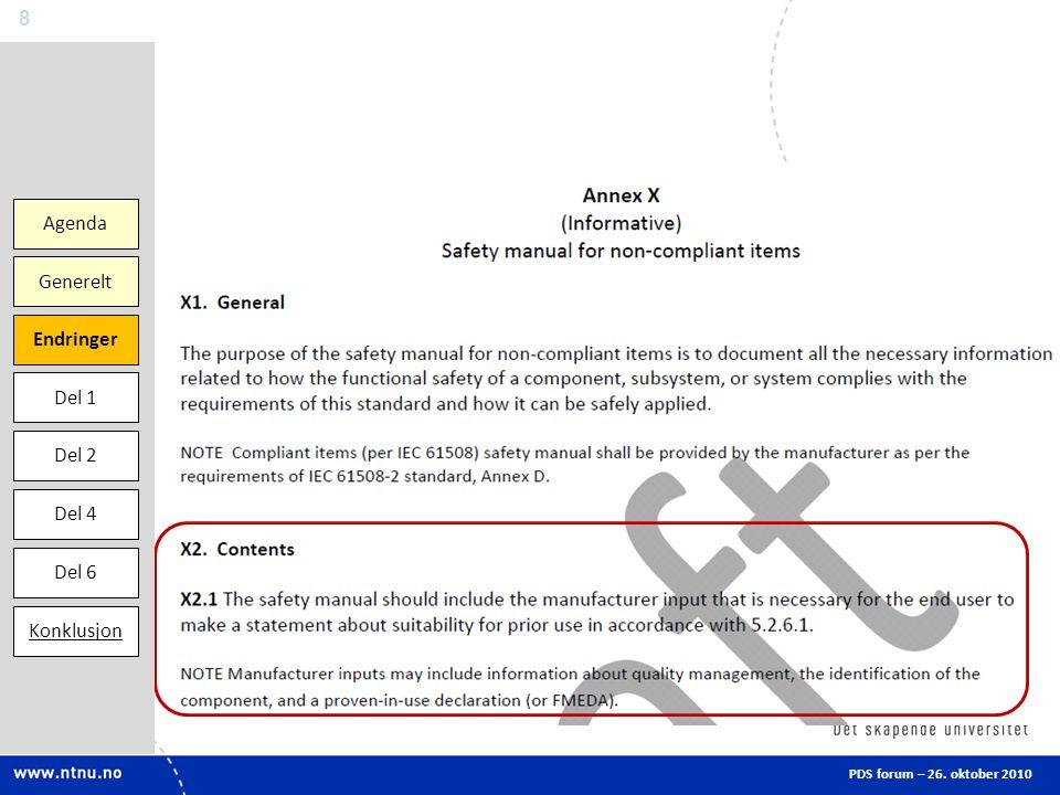 8 PDS forum – 26. oktober 2010 Agenda Endringer Del 1 Del 2 Del 6 Generelt Konklusjon Del 4