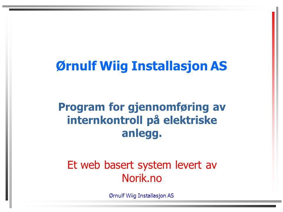 Ørnulf Wiig Installasjon AS Program for gjennomføring av internkontroll på elektriske anlegg.