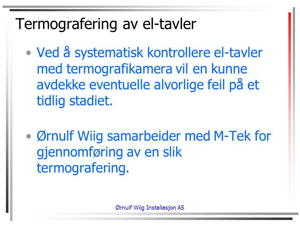 Termografering av el-tavler •Ved å systematisk kontrollere el-tavler med termografikamera vil en kunne avdekke eventuelle alvorlige feil på et tidlig stadiet.
