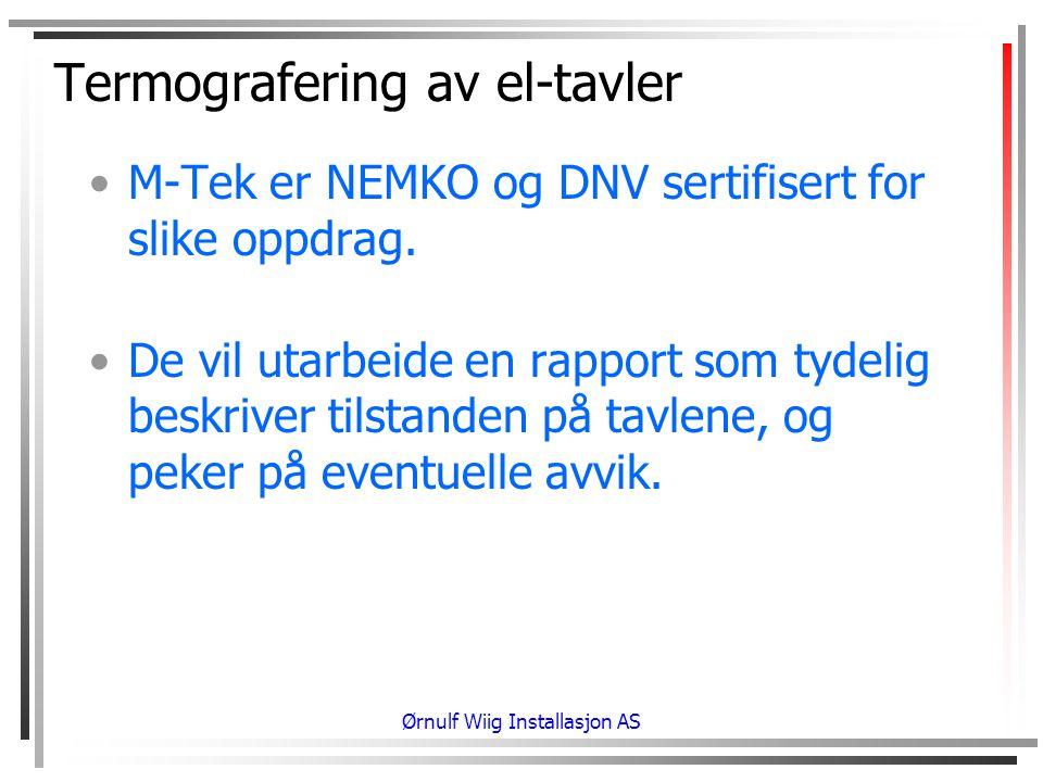 Termografering av el-tavler •M-Tek er NEMKO og DNV sertifisert for slike oppdrag.
