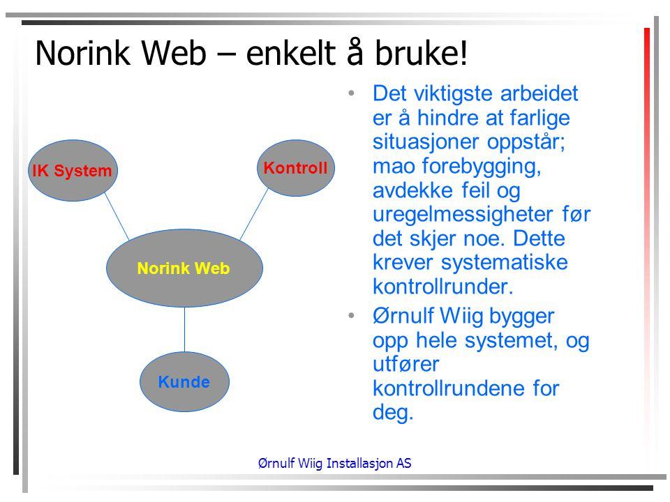 Ørnulf Wiig Installasjon AS Norink Web – enkelt å bruke.