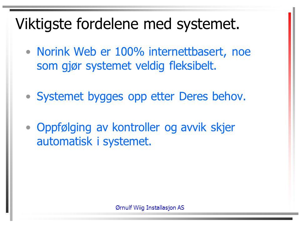 Ørnulf Wiig Installasjon AS Viktigste fordelene med systemet.