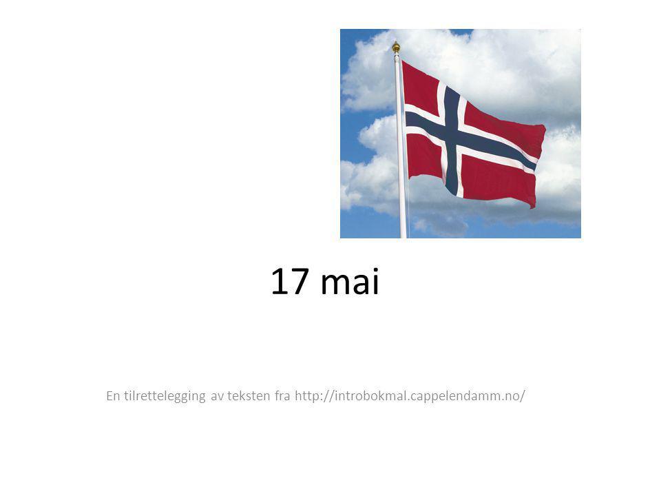 17 mai En tilrettelegging av teksten fra http://introbokmal.cappelendamm.no/