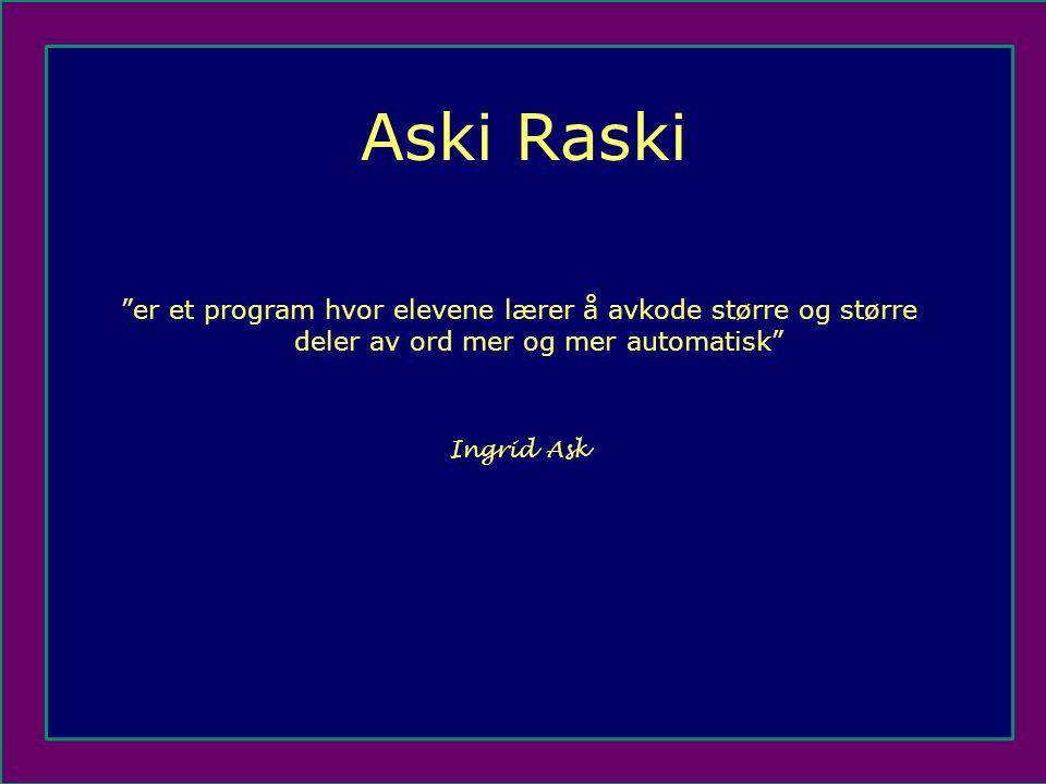 er et program hvor elevene lærer å avkode større og større deler av ord mer og mer automatisk Ingrid Ask