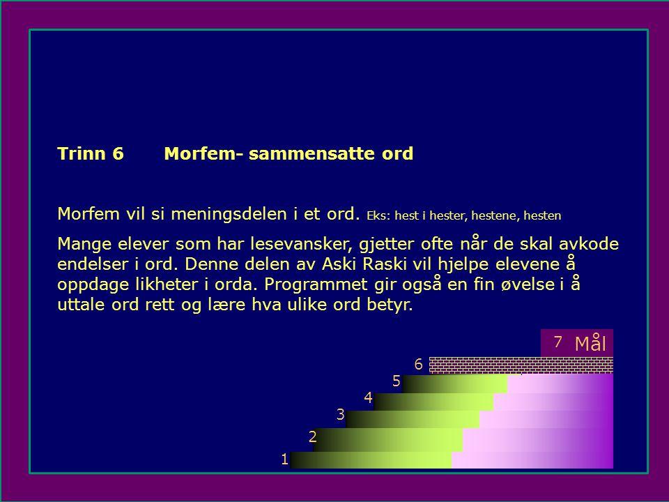 Trinn 6 Morfem- sammensatte ord Morfem vil si meningsdelen i et ord.