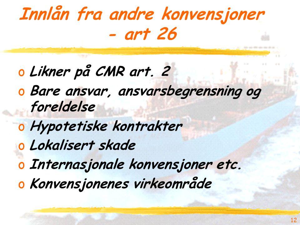 Innlån fra andre konvensjoner - art 26 oLikner på CMR art.