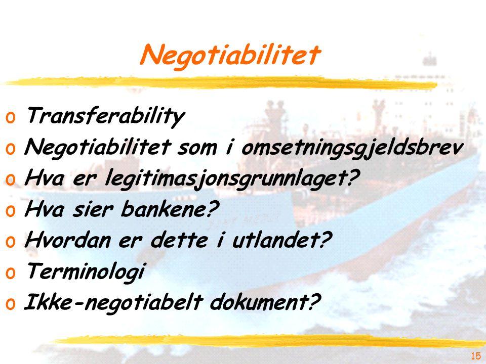 Negotiabilitet oTransferability oNegotiabilitet som i omsetningsgjeldsbrev oHva er legitimasjonsgrunnlaget.
