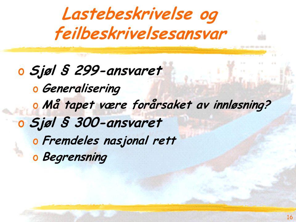 Lastebeskrivelse og feilbeskrivelsesansvar oSjøl § 299-ansvaret oGeneralisering oMå tapet være forårsaket av innløsning.