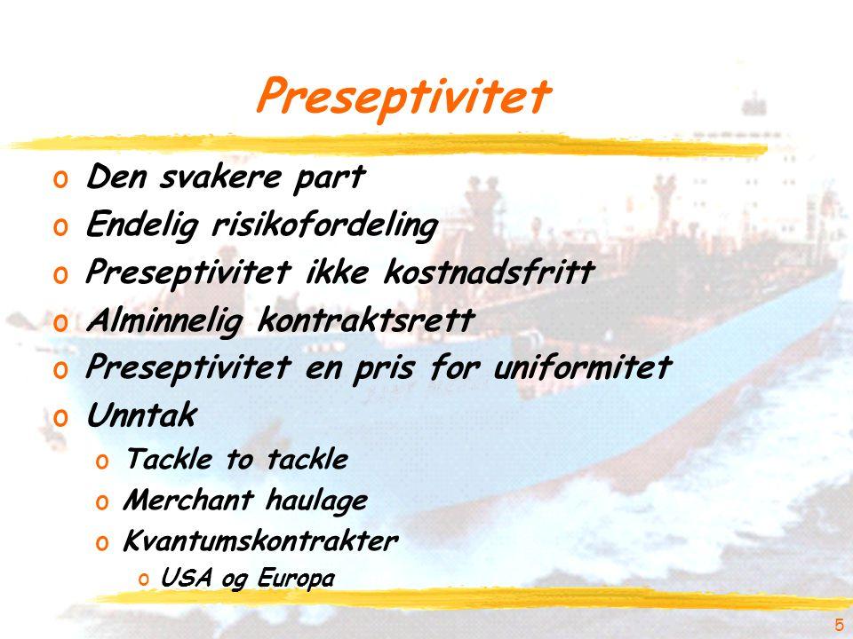 Preseptivitet oDen svakere part oEndelig risikofordeling oPreseptivitet ikke kostnadsfritt oAlminnelig kontraktsrett oPreseptivitet en pris for uniformitet oUnntak oTackle to tackle oMerchant haulage oKvantumskontrakter oUSA og Europa 5