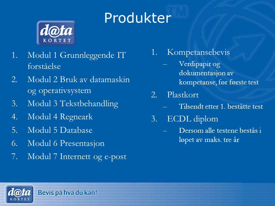 Produkter 1.Modul 1 Grunnleggende IT forståelse 2.Modul 2 Bruk av datamaskin og operativsystem 3.Modul 3 Tekstbehandling 4.Modul 4 Regneark 5.Modul 5 Database 6.Modul 6 Presentasjon 7.Modul 7 Internett og e-post 1.Kompetansebevis –Verdipapir og dokumentasjon av kompetanse, før første test 2.Plastkort –Tilsendt etter 1.