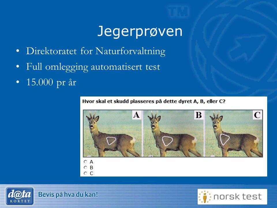 17 Jegerprøven •Direktoratet for Naturforvaltning •Full omlegging automatisert test •15.000 pr år
