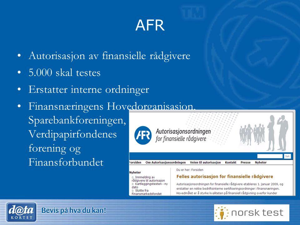 19 AFR •Autorisasjon av finansielle rådgivere •5.000 skal testes •Erstatter interne ordninger •Finansnæringens Hovedorganisasjon, Sparebankforeningen, Verdipapirfondenes forening og Finansforbundet